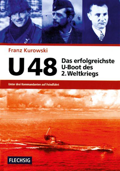U 48. Das erfolgreichste U-Boot des Zweiten Weltkrieges
