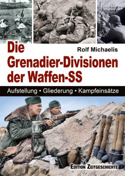 Die Grenadier- Divisionen der Waffen-SS