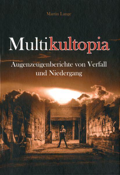 Multikultopia - Augenzeugenberichte von Verfall