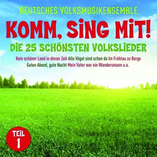 Komm, sing mit! Teil 1 Deutsches Volksmusikensembkle -