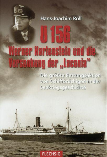 """U 156 – Werner Hartenstein und die Versenkung der """"Laconia"""""""