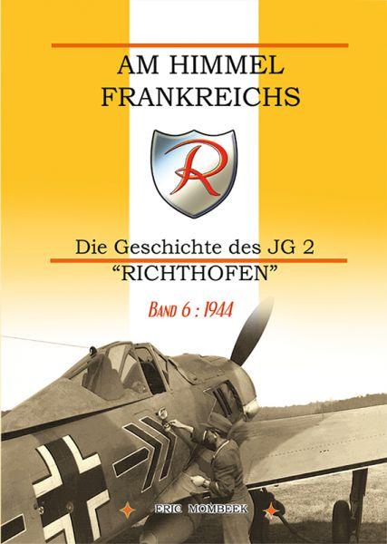 Am Himmel Frankreichs Band 6: 1944