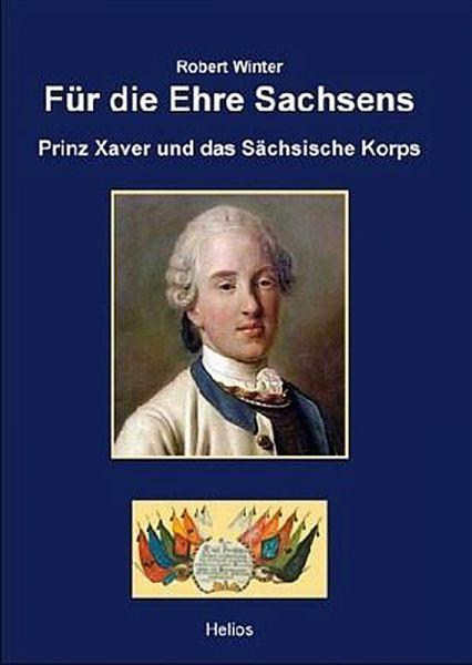 Für die Ehre Sachsens - Prinz Xaver und des Sächsische