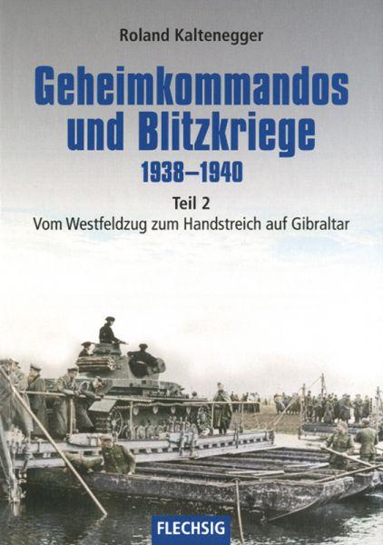 Geheimkommandos und Blitzkriege 1938–1940