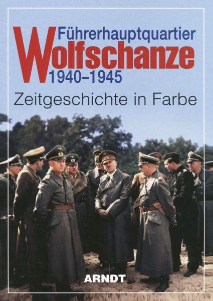 Führerhauptquartier Wolfschanze 1940–1945