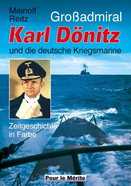 Großadmiral Karl Dönitz und die deutsche Kriegsmarine
