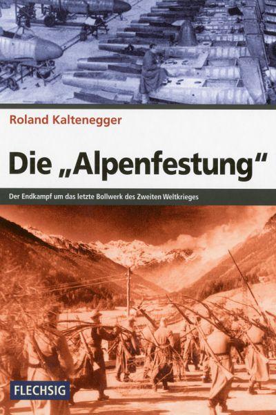 """Die """"Alpenfestung"""""""