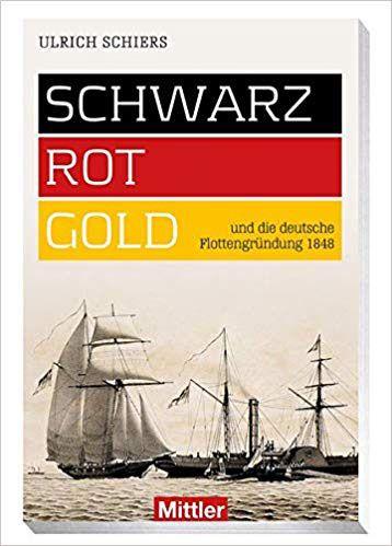Schwarz – Rot – Gold und die deutsche Flottengründung 1848