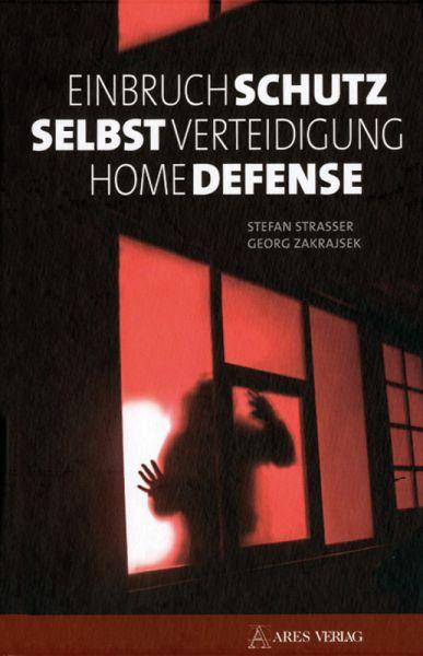 Einbruchschutz - Selbstverteidigung -
