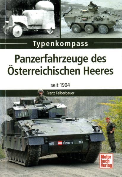 Typenkompaß: Panzerfahrzeuge des Österreichischen Heeres seit 1904