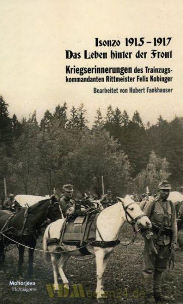 Isonzo 1915-1917: Das Leben hinter der Front