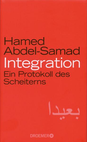Integration Ein Protokoll des Scheiterns