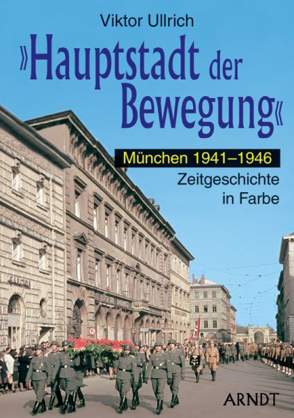 """""""Hauptstadt der Bewegung"""" München 1941-1946"""