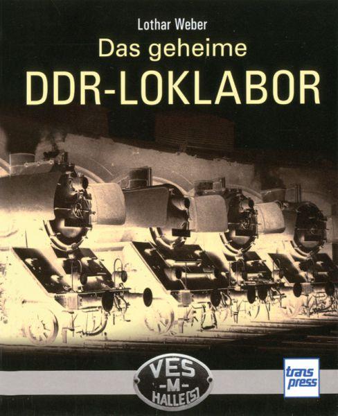 Das geheime DDR- Loklabor