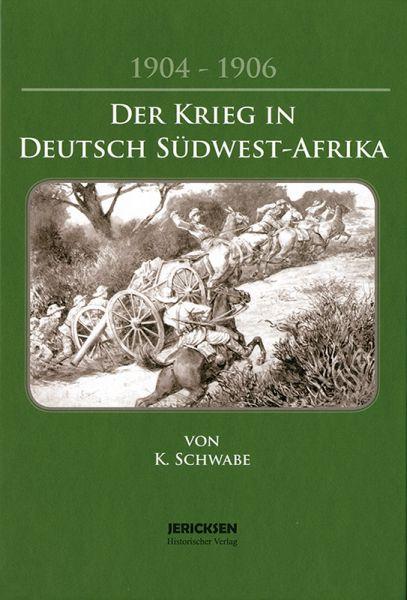 Der Krieg in Deutsch- Südwestafrika 1904–1906