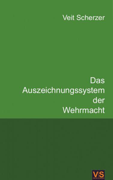 Das Auszeichnungssystem der Wehrmacht