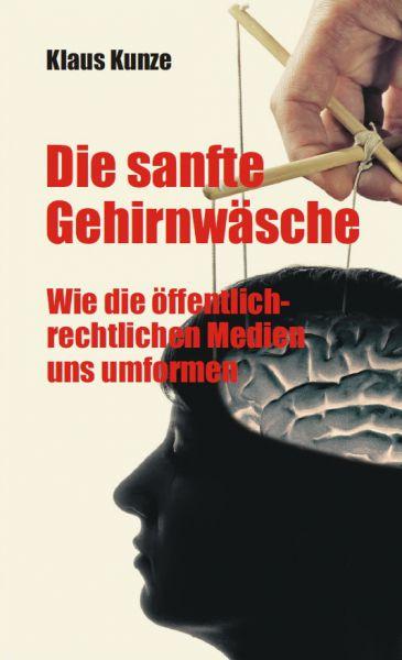 Die sanfte Gehirnwäsche