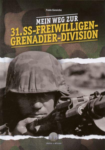 Mein Weg zur 31. SS-Freiwilligen-Grenadier-Division