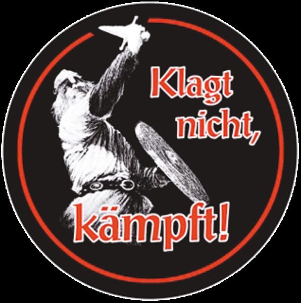 """Klagt nicht, kämpft"""