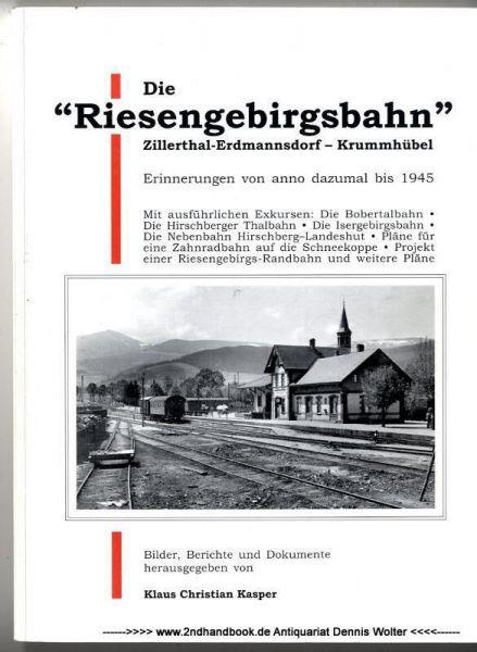 """Die """"Riesengebirgsbahn"""" Zillerthal-Erdmannsdorf-Krummhübel"""