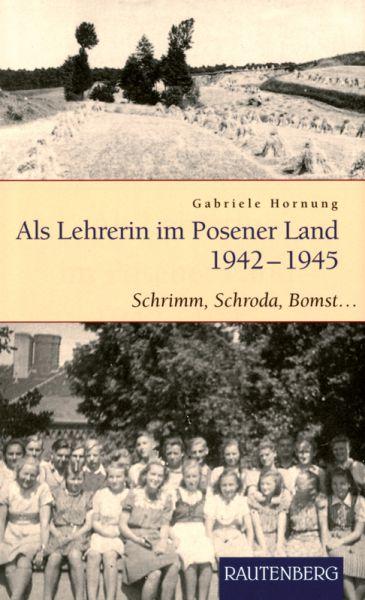 Als Lehrerin im Posener Land 1942–1945