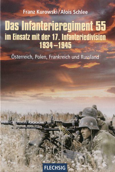 Das Inf.-Regiment 55 im Einsatz mit der 17. Inf.-Div. 1934-1945