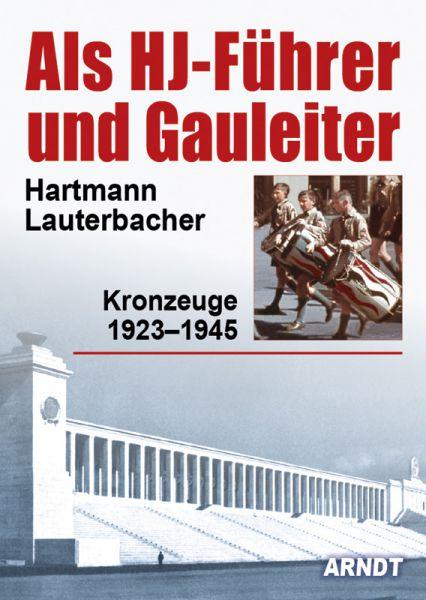 Als HJ-Führer und Gauleiter