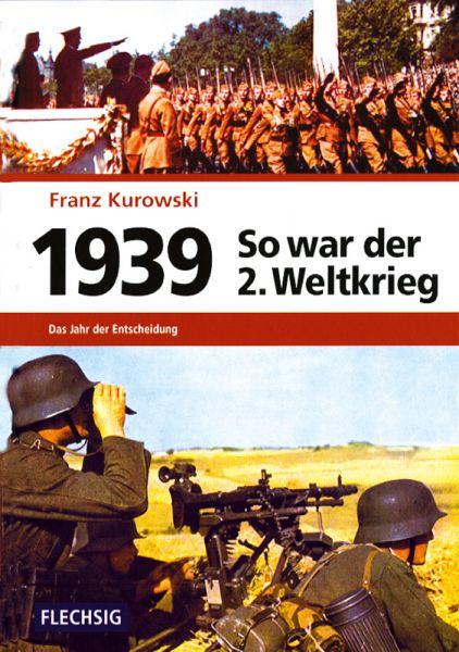So war der 2. Weltkrieg: 1939