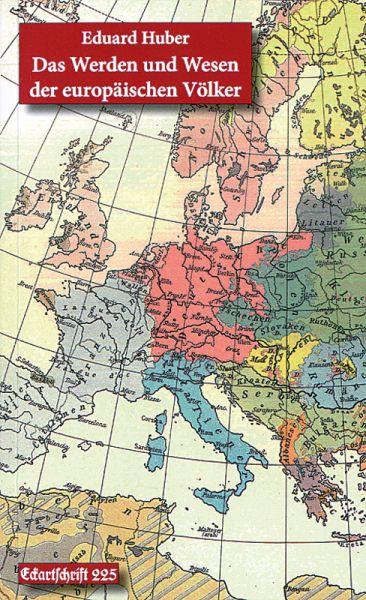 Das Werden und Wesen der europäischen Völker