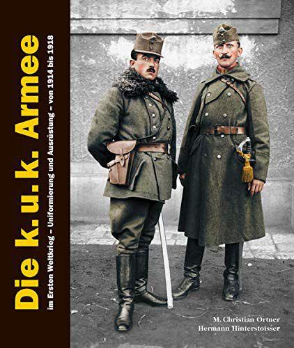 Die k.u.k. Armee im Ersten Weltkrieg