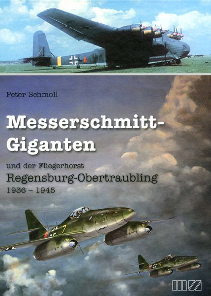 Messerschmitt-Giganten und der Fliegerhorst