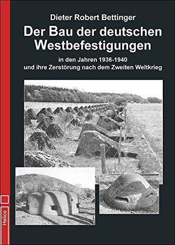 Der Bau der deutschen Westbefestigungen