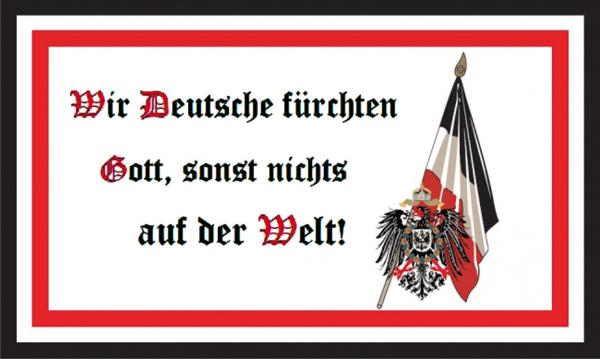 Wir Deutsche fürchten Gott, sonst nichts auf der Welt