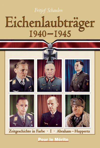 Eichenlaubträger 1940-1945 Band I