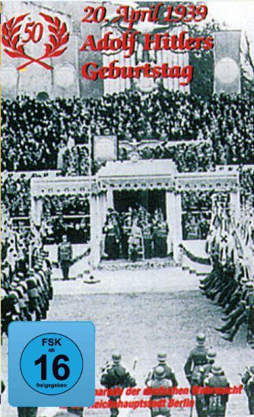 20. April 1939. Adolf Hitlers 50. Geburtstag