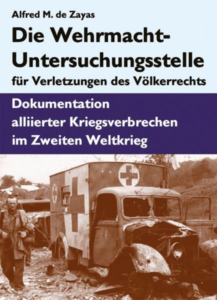 Die Wehrmacht-Untersuchungsstelle für Verletzungen des Völkerrechts