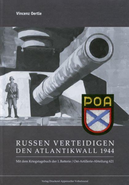 1944 – Russen verteidigen den Atlantikwall