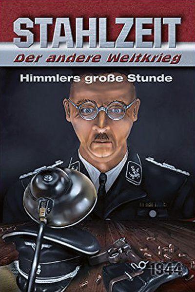 Stahlzeit: Himmlers große Stunde