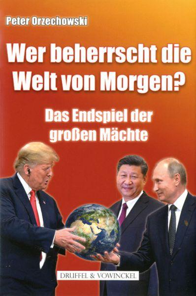 Wer beherrscht die Welt von Morgen?