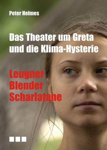 Das Theater um Greta und die Klima-Hysterie