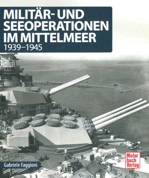 Faggioni, Militär- und Seeoperationen im Mittelmeer 1939-1945