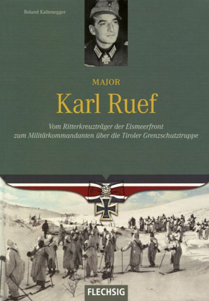 Major Karl Ruef - Vom Ritterkreuzträger Eismeerfront