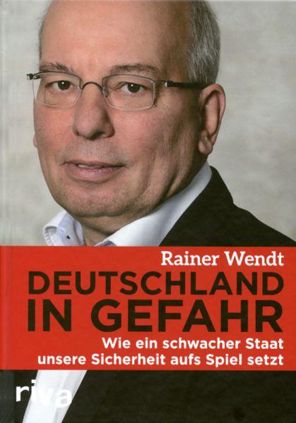 Wendt, Deutschland in Gefahr