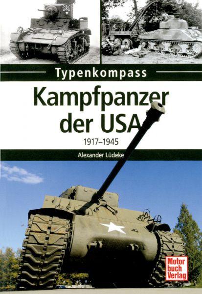 Typenkompaß: Kampfpanzer der USA 1917-1945