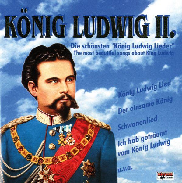 Die schönsten König Ludwig II. Lieder