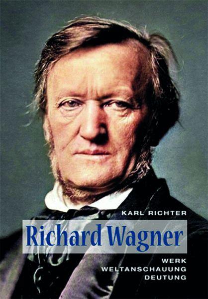 Richard Wagner: Visionen