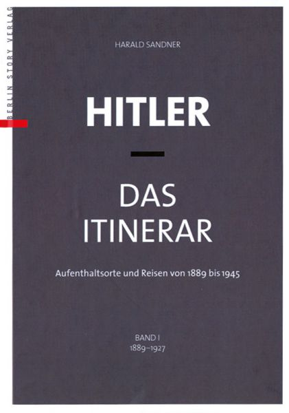 Hitler Das Itinerar Band I bis IV