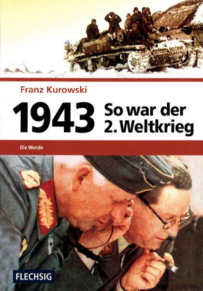 So war der 2. Weltkrieg: 1943