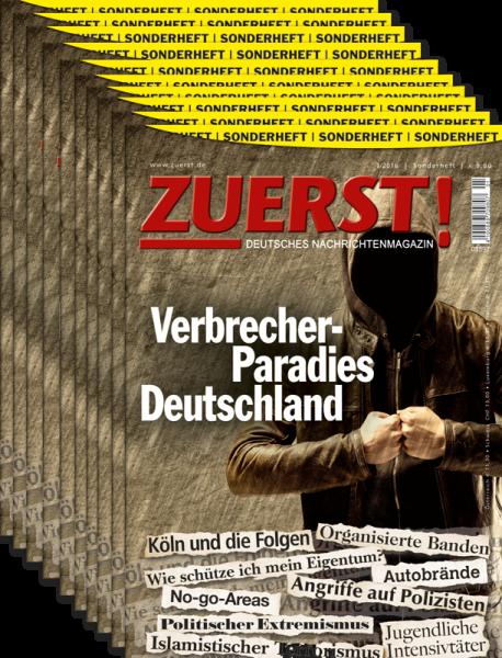 """10 x Sonderheft ZUERST! """"Verbrecher-Paradies Deutschland"""""""