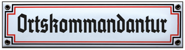 """Ortskommandantur"""